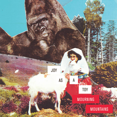 Joy-As-A-Toy-Mourning-Mountains